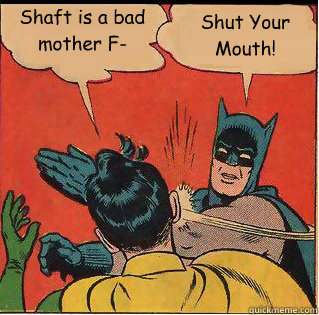 Batman - Shaft