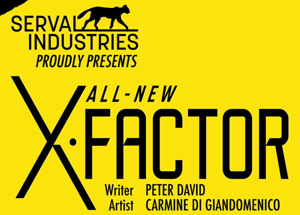 All-New X-Factor #1: Brought to you by Serval Industries. Whatever that is.
