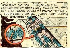 Batman needs some lube